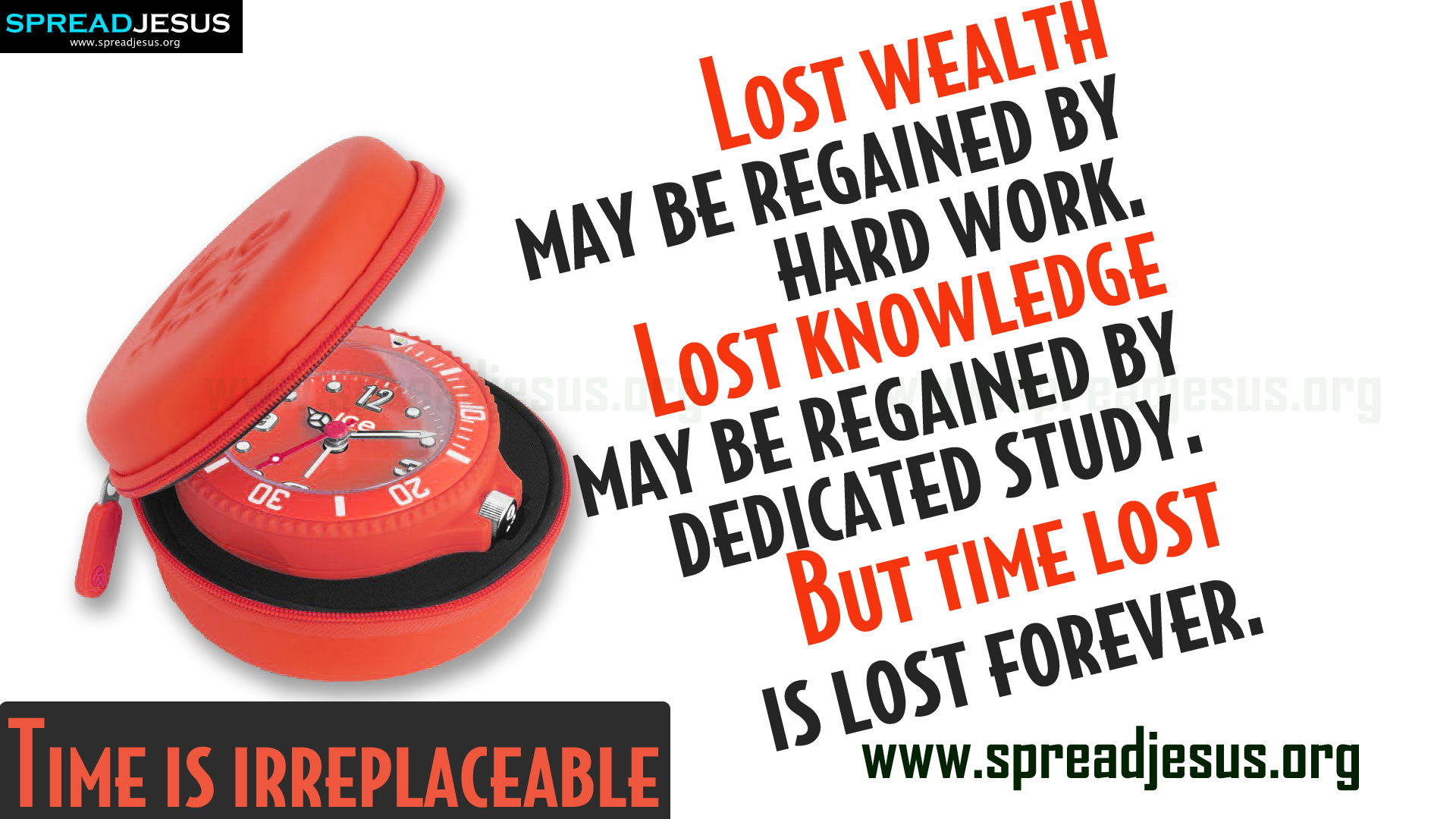 TIME MANAGEMENT QUOTES HD-WALLPAPERS FREE DOWNLOAD Time is irreplaceable - Lost wealth may be regained by hard work.