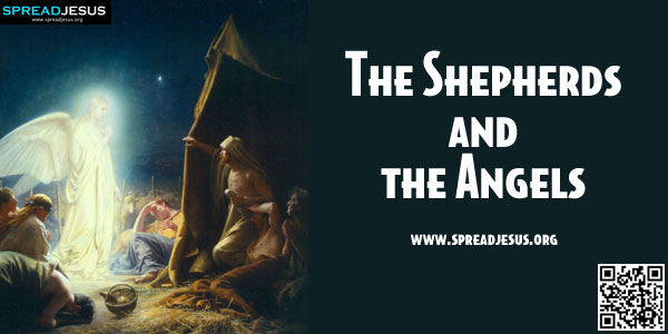 The Shepherds and the Angels LUKE 2:8-20 The visit of the Shepherds