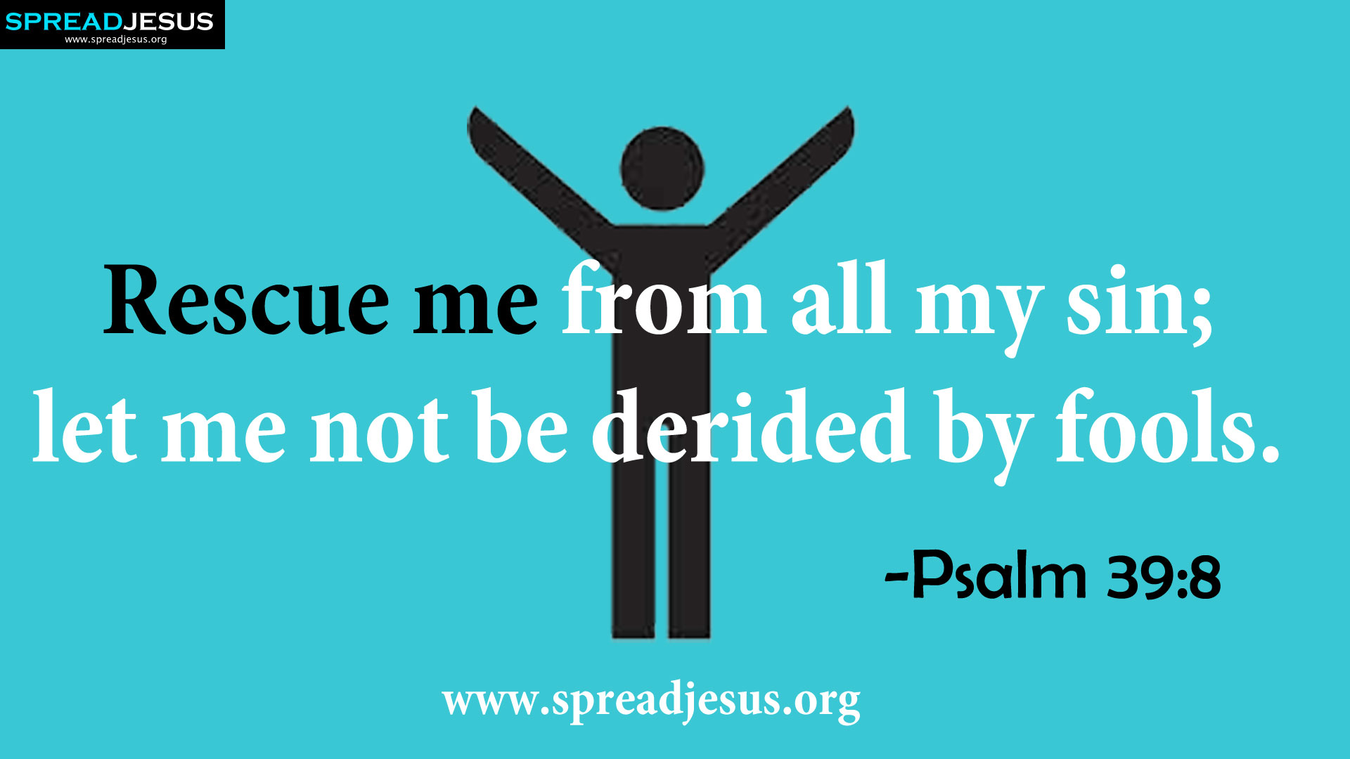 WORD OF GOD HD-WALLPAPERS Rescue me from all my sin Psalm 39:8