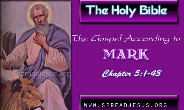 The Holy Bible The Gospel According to Mark Chapter 5:1-43