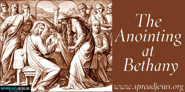 The Anointing at Bethany-While Jesus was in Bethany in the house of Simon the leper..::www.spreadjesus.org