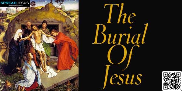 The Burial of Jesus: lt was now evening and there arrived a wealthy man from Arimathea, named Joseph, who was also a disciple of Jesus...www.spreadjesus.org