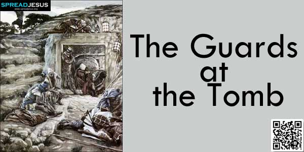 The Guards at the Tomb:On the following day (the day after the Preparation for the Passover),..www.spreadjesus.org