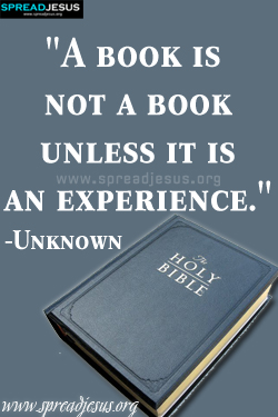 "INSPIRING QUOTES A book is not a book ""A book is not a book unless it is an experience."" -Unknown-spreadjesus.org"