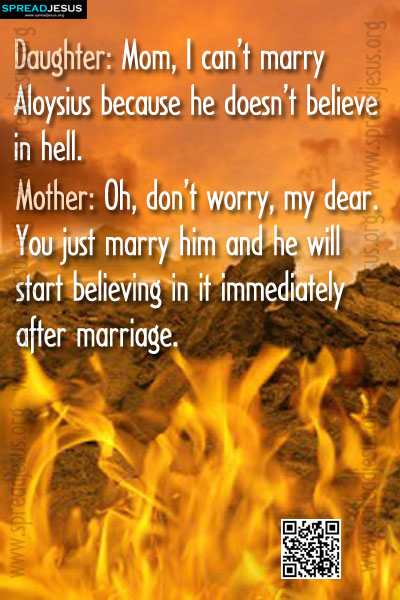Mom, I can't marry Aloysius because he doesn't believe in hell Jokes:Use Laughter to Improve Your Life and Your Health