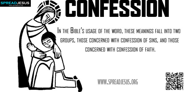 CONFESSION In many languages, including the languages of the Bible, 'confession' is a word with a range of meanings.