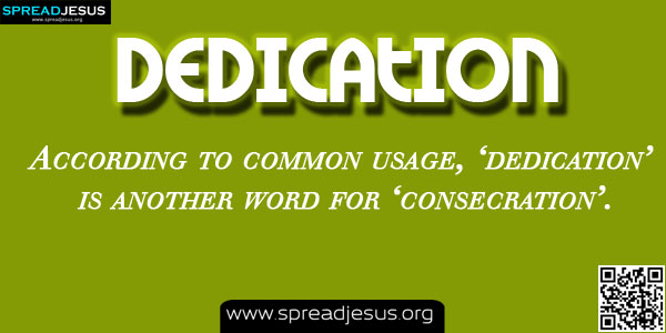 DEDICATION-Meaning Of DEDICATION,Biblical Definition Of DEDICATION,Christian Meanings,Definition Of DEDICATION