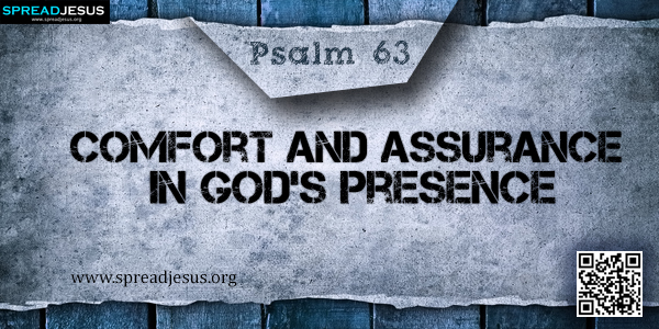 PSALM 63-Comfort and Assurance in God's Presence