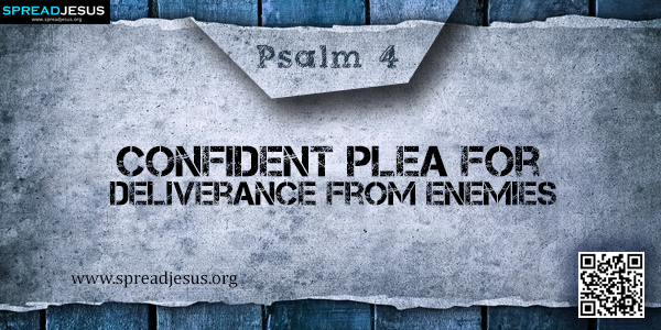 PSALM 4-Confident Plea for Deliverance from Enemies