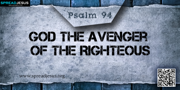 PSALM 94-God the Avenger of the Righteous