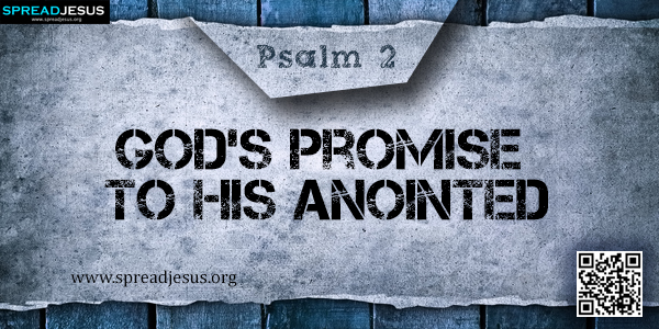 PSALM 2-God's Promise to His Anointed