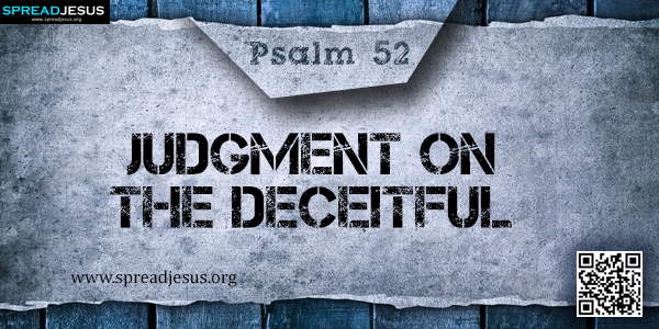 PSALM 52-Judgment on the Deceitful
