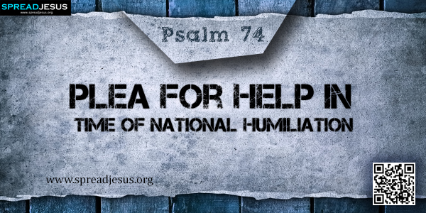 PSALM 74-Plea for Help in Time of National Humiliation