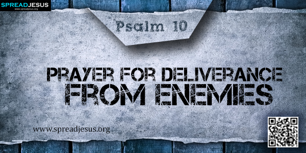 PSALM 10-Prayer for Deliverance from Enemies