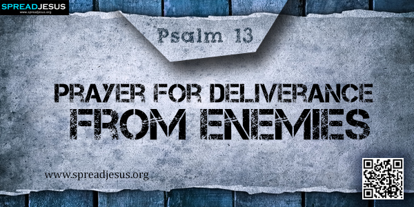 PSALM 13-Prayer for Deliverance from Enemies