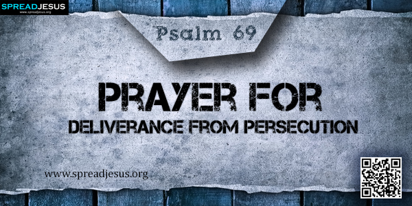 PSALM 69-Prayer for Deliverance from Persecution