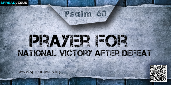 PSALM 60-Prayer for National Victory after Defeat