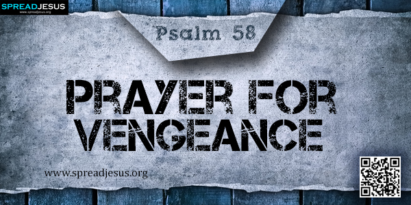 PSALM 58-Prayer for Vengeance