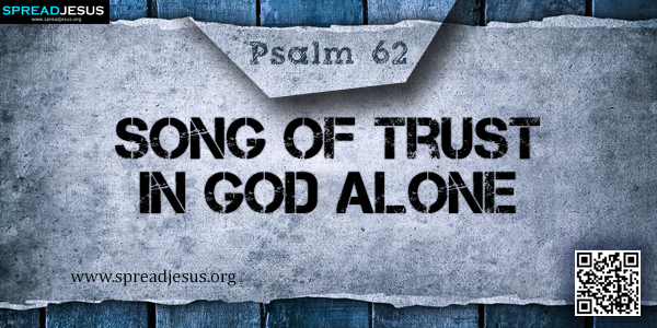 PSALM 62-Song of Trust in God Alone