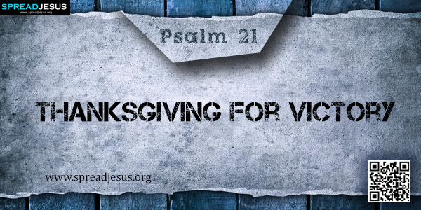 PSALM 21-Thanksgiving for Victory