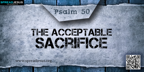 PSALM 50-The Acceptable Sacrifice