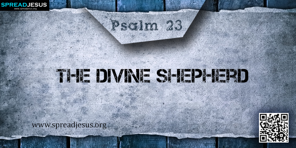 PSALM 23-The Divine Shepherd