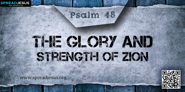 PSALM 48-The Glory and Strength of Zion