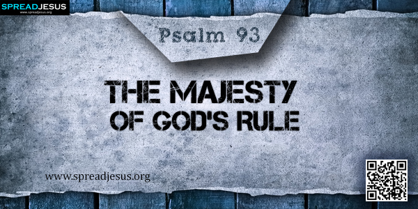 PSALM 93-The Majesty of God's Rule