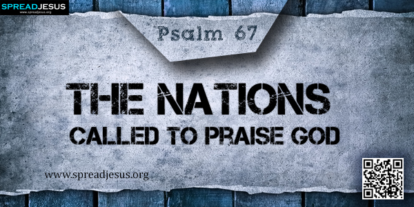 PSALM 67-The Nations Called to Praise God