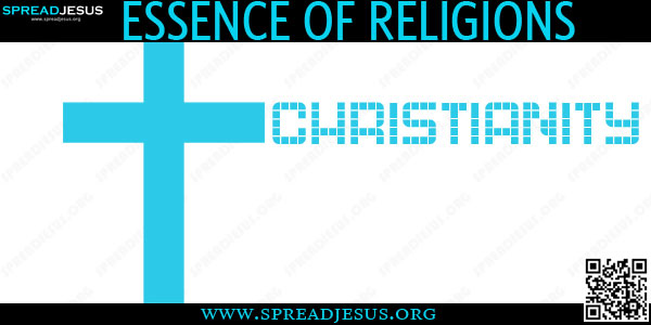CHRISTIANITY -ESSENCE OF RELIGIONS