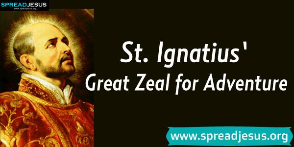 St. Ignatius' Great Zeal for Adventure