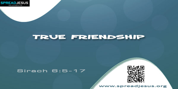 True Friendship Sirach 6:5-17