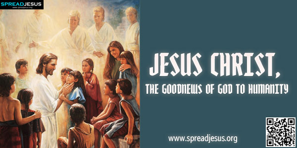 Jesus Christ,the Good News of God to Humanity