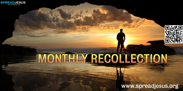 MONTHLY RECOLLECTION-Christian resource:One day of the month is specially set aside to reflect on our salvation.-spreadjesus.org