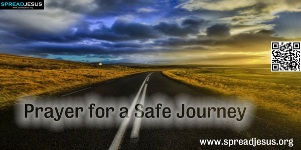 Prayer for a Safe Journey-Christian prayer:O Jesus the Truth, enlighten me to travel only and always in charity.... -spreadjesus.org