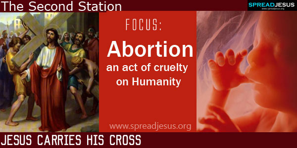Jesus carries his Cross:Abortion-an act of cruelty on Humanity:THE WAY OF CROSS The Second Station -spreadjesus.org