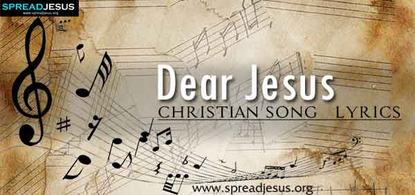 Dear Jesus Christian Worship Song Lyrics
