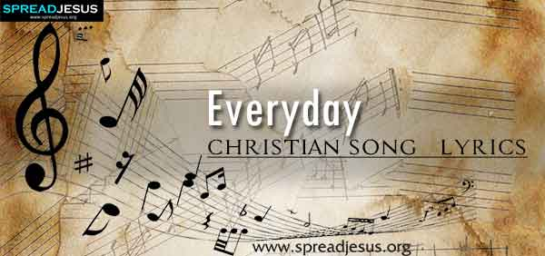 Everyday Christian Worship Song Lyrics