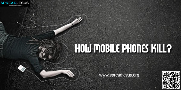 How Mobile Phones Kill?-A newspaper reported that a 20-year-old college girl in a certain town was run over and killed by a running train.-spreadjesus.org