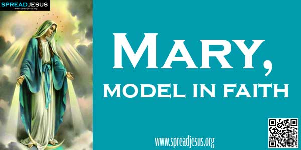 Mary, model in faith:The great privilege which she enjoyed, as the immaculate Mother of Christ,-spreadjesus.org