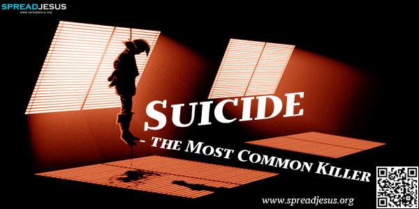 Suicide - the Most Common Killer-Suicide has become a common killer today. Reports suggest that nearly 1 million people worldwide commit suicide each year.-spreadjesus.org