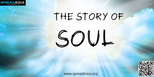 The Story Of Soul :There once was a man named Soul who was walking in a garden.-spreadjesus.org