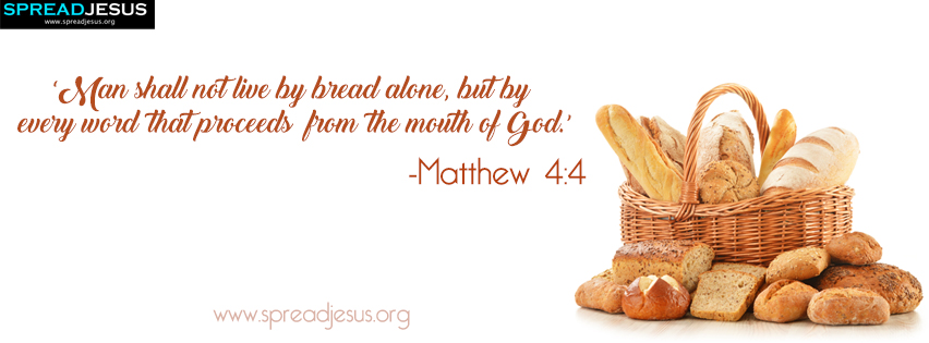 Bible Quotes Facebook Cover Matthew 4:4 Download 'Man shall not live by bread alone, but by every word that proceeds from the mouth of God.'-Matthew 4:4