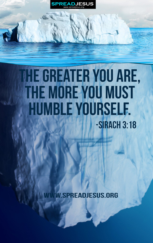 Bible Quotes Mobile Wallpapers-Sirach 3:18 Download The greater you are, the more you must humble yourself. -Sirach 3:18 Sirach 3:18 Bible Quote Wallpapers Download