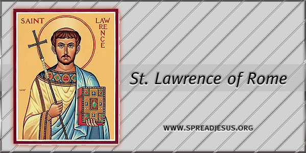 St. Lawrence of Rome Martyr Saint of the day August 10