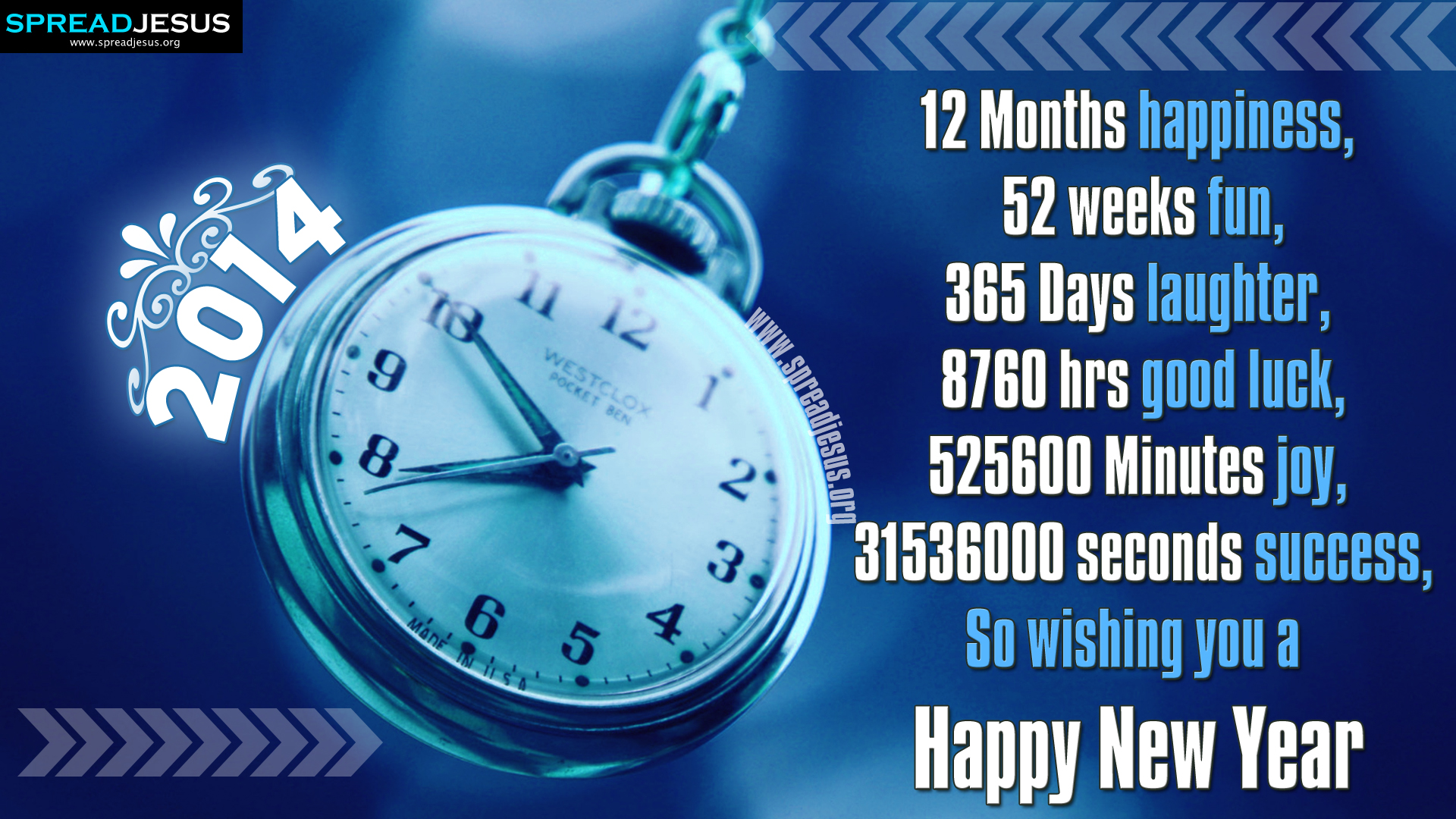 HAPPY NEW YEAR 2014 GREETINGS HD-WALLPAPERS wishing you a happy new year 12 Months happiness, 52 weeks fun, 365 Days laughter, 8760 hrs good luck, 525600 Minutes joy, 31536000 seconds success, So wishing you a Happy New Year 2014
