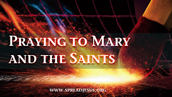 Praying to Mary and the Saints