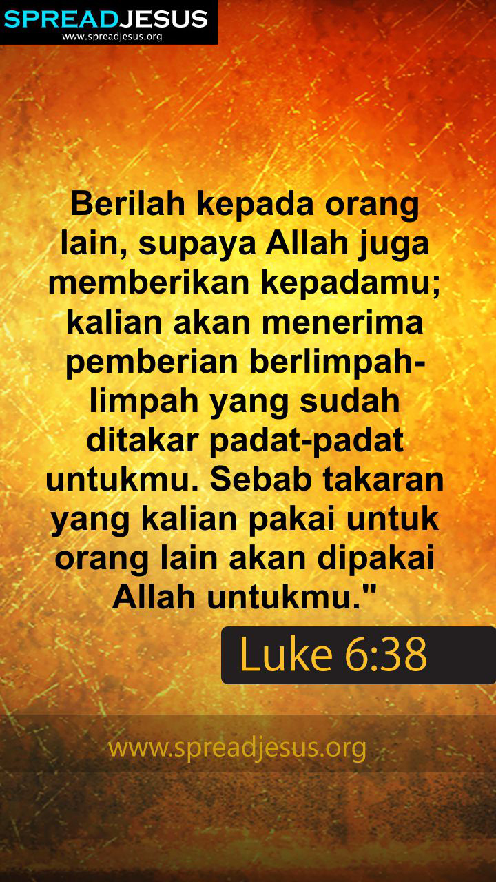 INDONESIAN BIBLE QUOTES LUKE 6:38 WHATSAPP-MOBILE WALLPAPER