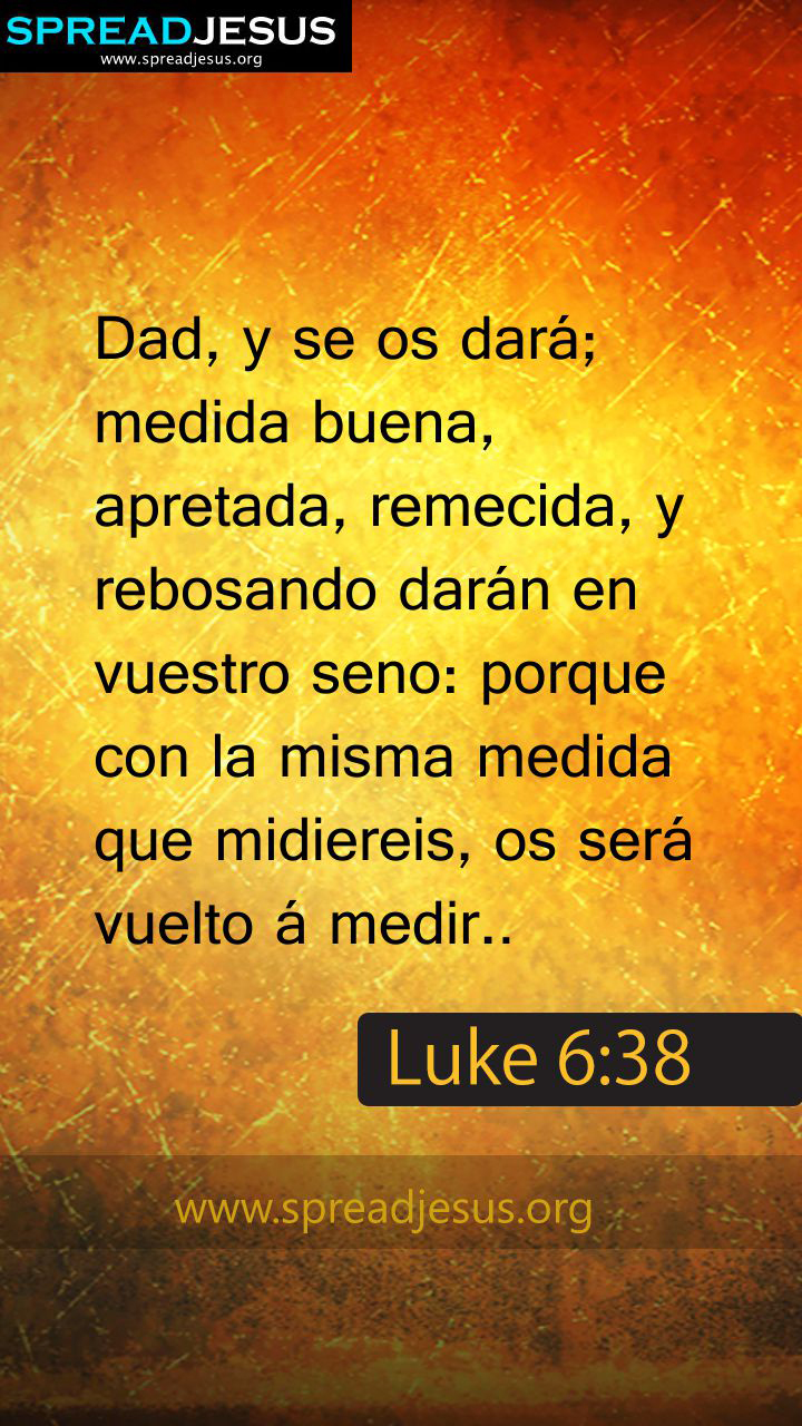 SPANISH BIBLE QUOTES LUKE 6:38 WHATSAPP-MOBILE WALLPAPER