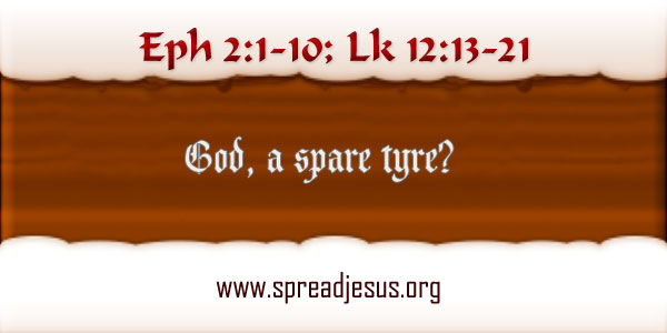 GOD, a spare tyre? Homily October 22 Monday 29TH Week In Ordinary Time Year-B